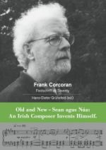 Frank Corcoran Festschrift At Seventy: Old and New - Sean agus Nua: An Irish Composer Invents Himself - ed. Hans-Dieter Grünefeld cover