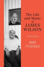 The Life and Music of James Wilson - Mark Fitzgerald cover
