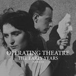 Operating Theatre - The Early Years cover