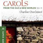 Carols from the Old & New Worlds Vol. III - Chamber Choir Ireland cover